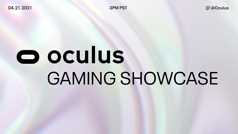Oculus Gaming Showcase начнется 21 апреля